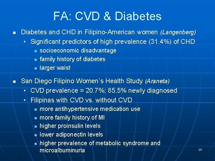 FA: CVD & Diabetes n Diabetes and CHD in Filipino-American women (Langenberg) • Significant