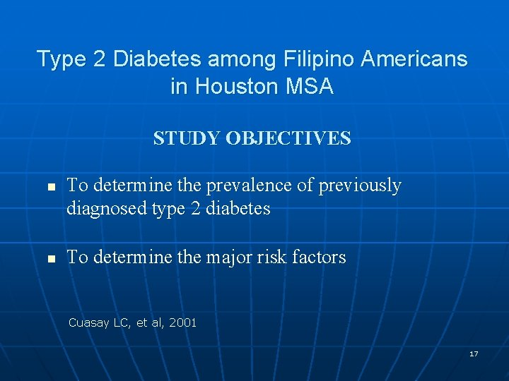 Type 2 Diabetes among Filipino Americans in Houston MSA STUDY OBJECTIVES n n To