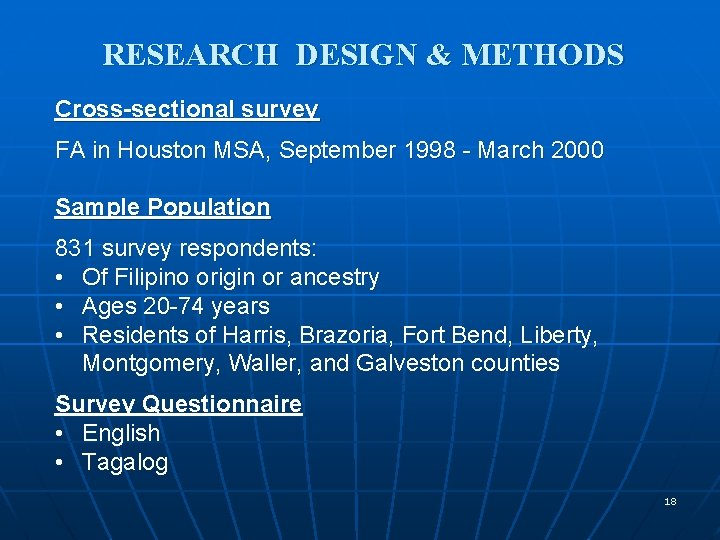 RESEARCH DESIGN & METHODS Cross-sectional survey FA in Houston MSA, September 1998 - March