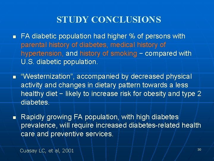 STUDY CONCLUSIONS n n n FA diabetic population had higher % of persons with
