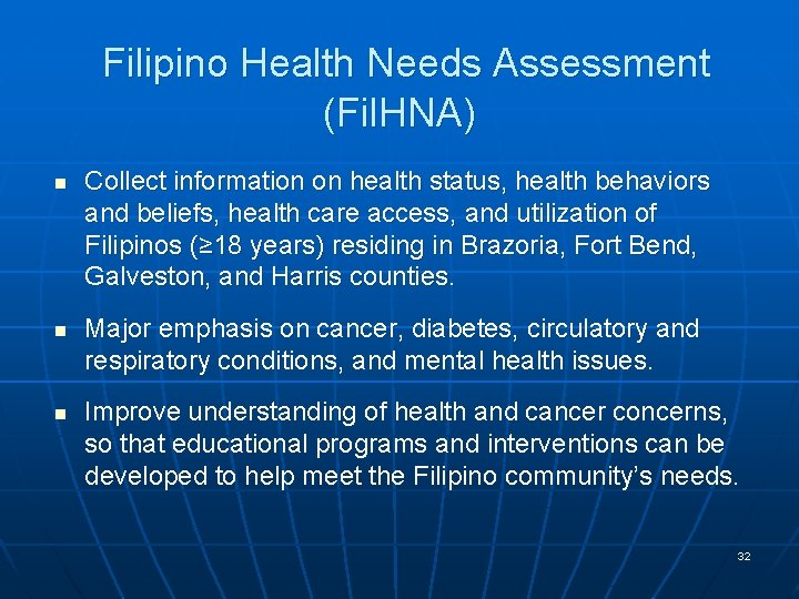 Filipino Health Needs Assessment (Fil. HNA) n n n Collect information on health status,