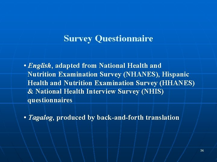 Survey Questionnaire • English, English adapted from National Health and Nutrition Examination Survey (NHANES),