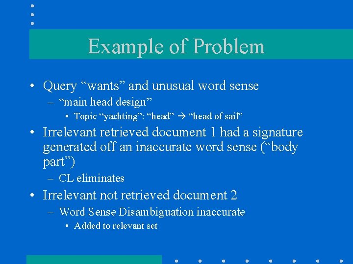 """Example of Problem • Query """"wants"""" and unusual word sense – """"main head design"""""""