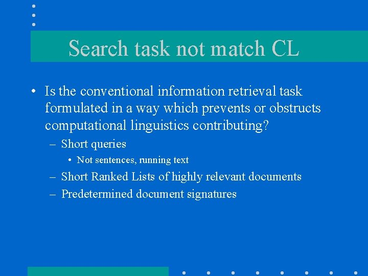 Search task not match CL • Is the conventional information retrieval task formulated in