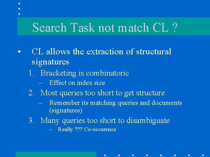 Search Task not match CL ? • CL allows the extraction of structural signatures