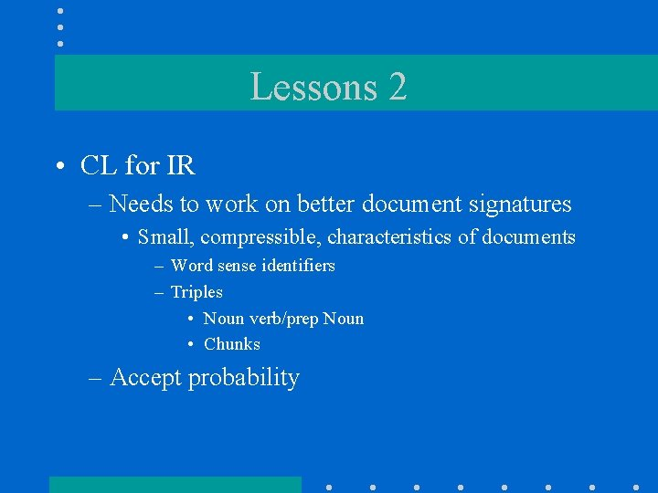 Lessons 2 • CL for IR – Needs to work on better document signatures
