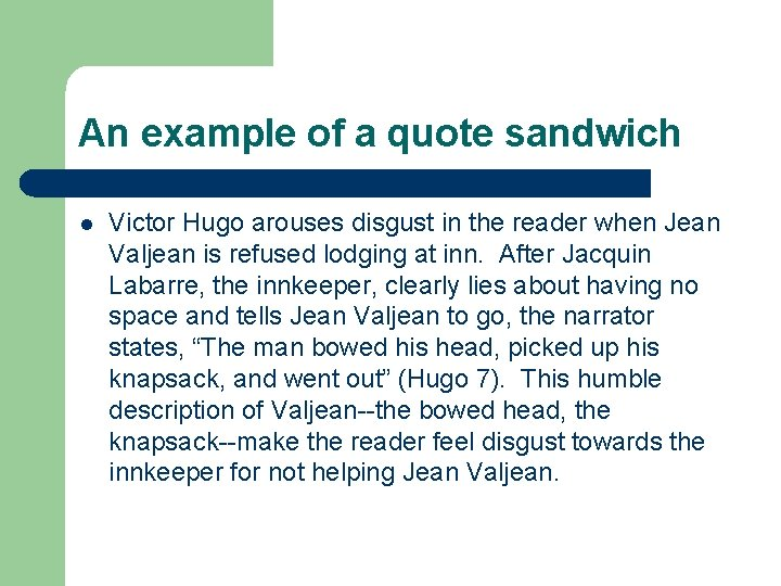 An example of a quote sandwich l Victor Hugo arouses disgust in the reader