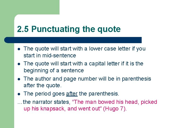 2. 5 Punctuating the quote The quote will start with a lower case letter