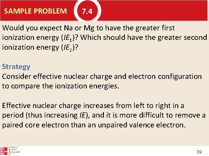 SAMPLE PROBLEM 7. 4 Would you expect Na or Mg to have the greater
