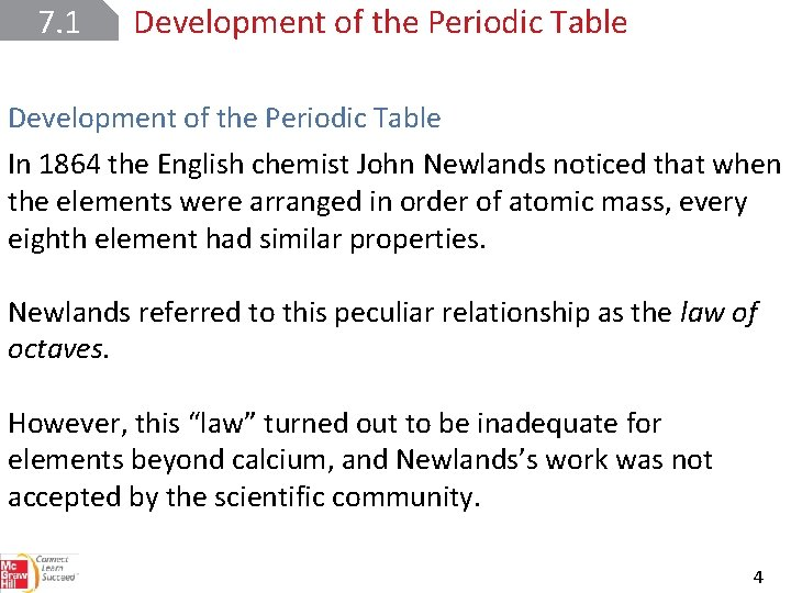 7. 1 Development of the Periodic Table In 1864 the English chemist John Newlands