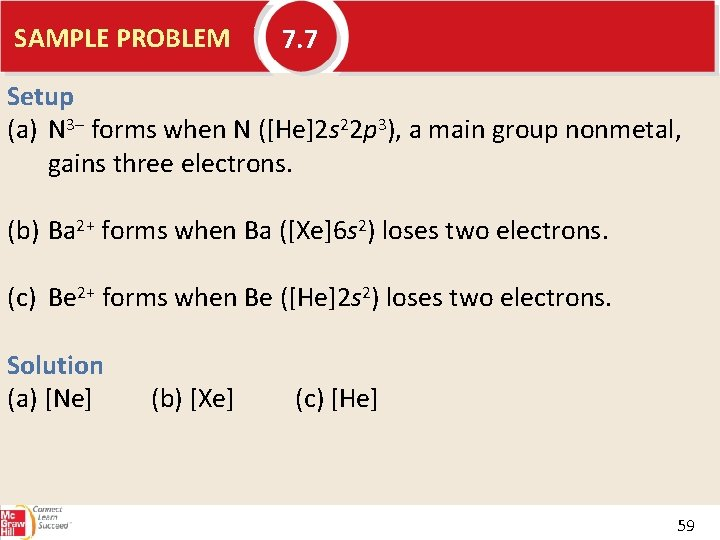 SAMPLE PROBLEM 7. 7 Setup (a) N 3– forms when N ([He]2 s 22