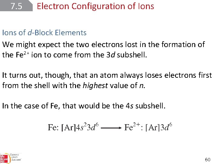 7. 5 Electron Configuration of Ions of d-Block Elements We might expect the two