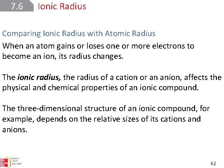 7. 6 Ionic Radius Comparing Ionic Radius with Atomic Radius When an atom gains