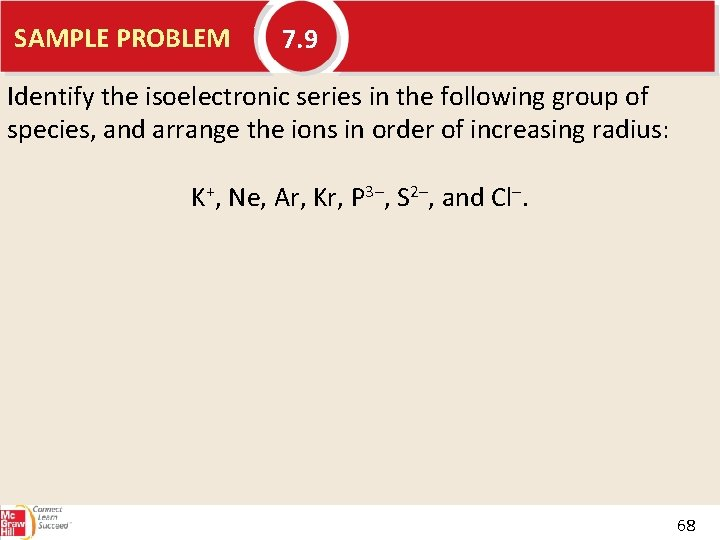 SAMPLE PROBLEM 7. 9 Identify the isoelectronic series in the following group of species,