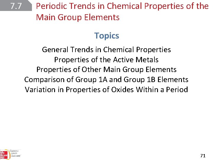 7. 7 Periodic Trends in Chemical Properties of the Main Group Elements Topics General