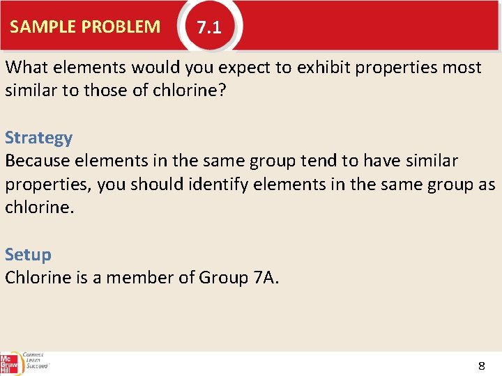 SAMPLE PROBLEM 7. 1 What elements would you expect to exhibit properties most similar
