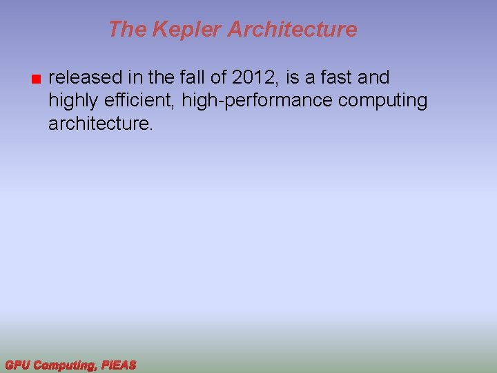 The Kepler Architecture released in the fall of 2012, is a fast and highly