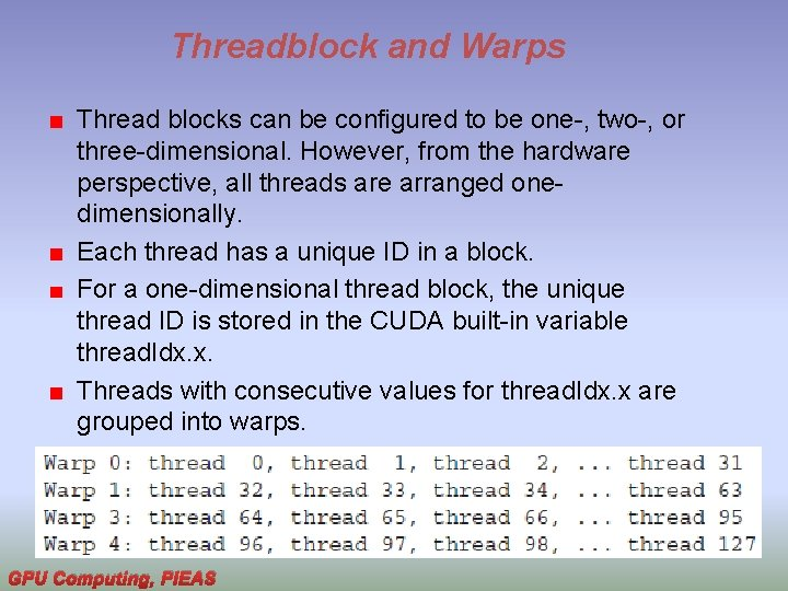 Threadblock and Warps Thread blocks can be configured to be one-, two-, or three-dimensional.