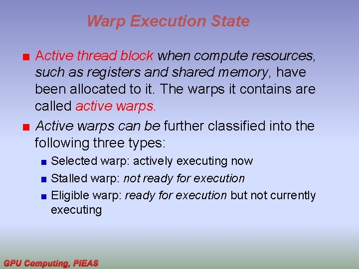 Warp Execution State Active thread block when compute resources, such as registers and shared