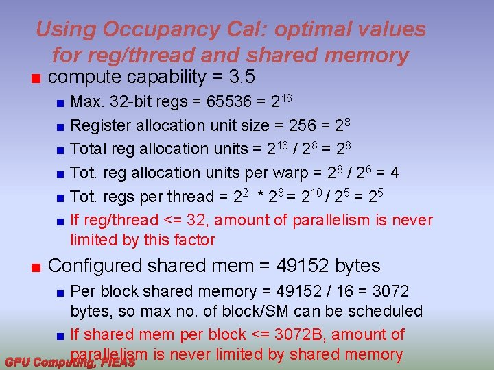 Using Occupancy Cal: optimal values for reg/thread and shared memory compute capability = 3.