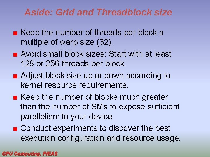 Aside: Grid and Threadblock size Keep the number of threads per block a multiple
