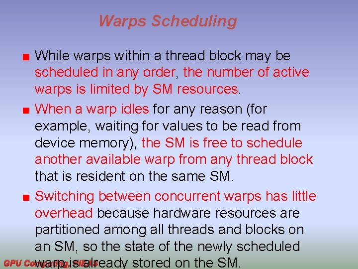Warps Scheduling While warps within a thread block may be scheduled in any order,