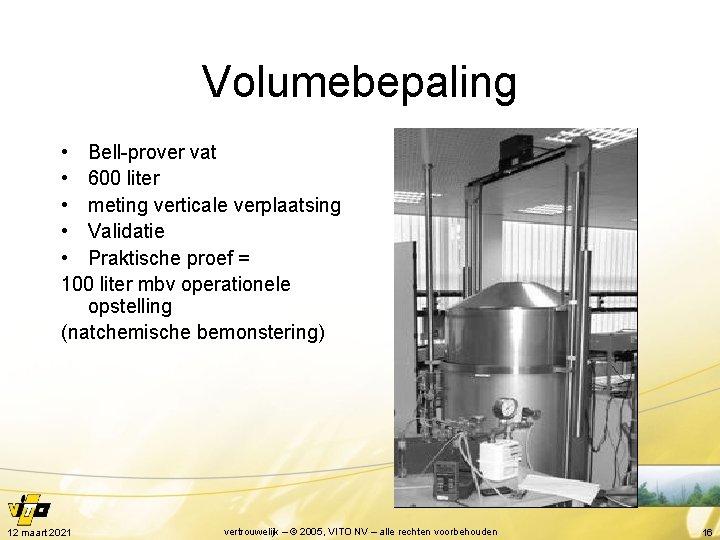 Volumebepaling • Bell-prover vat • 600 liter • meting verticale verplaatsing • Validatie •