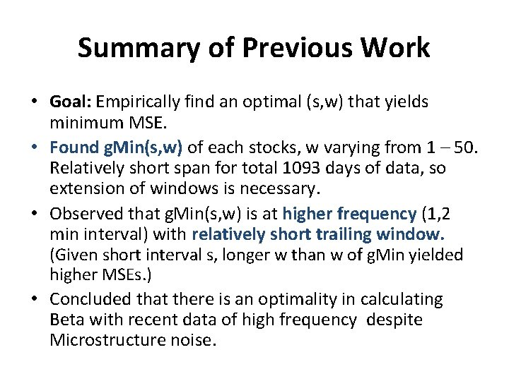Summary of Previous Work • Goal: Empirically find an optimal (s, w) that yields