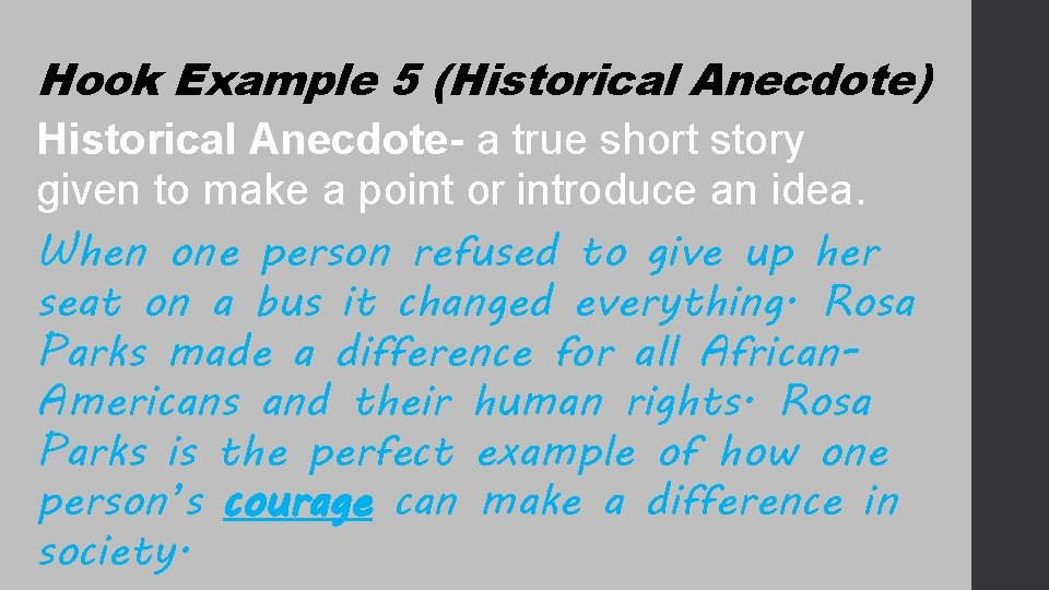 Hook Example 5 (Historical Anecdote) Historical Anecdote- a true short story given to make