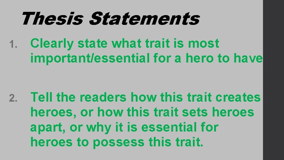 Thesis Statements 1. Clearly state what trait is most important/essential for a hero to