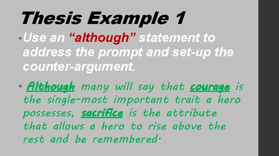 """Thesis Example 1 • Use an """"although"""" statement to address the prompt and set-up"""