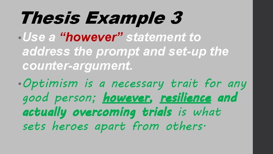 """Thesis Example 3 • Use a """"however"""" statement to address the prompt and set-up"""