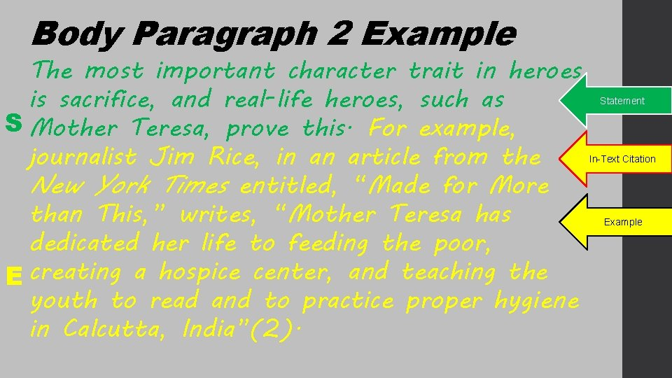 Body Paragraph 2 Example The most important character trait in heroes is sacrifice, and