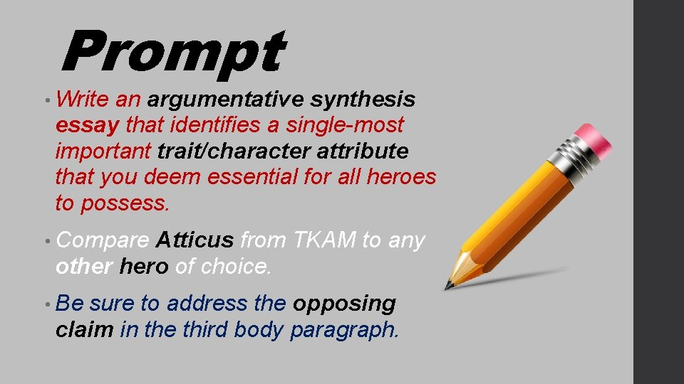 Prompt • Write an argumentative synthesis essay that identifies a single-most important trait/character attribute