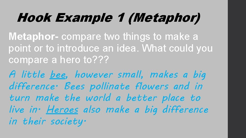 Hook Example 1 (Metaphor) Metaphor- compare two things to make a point or to