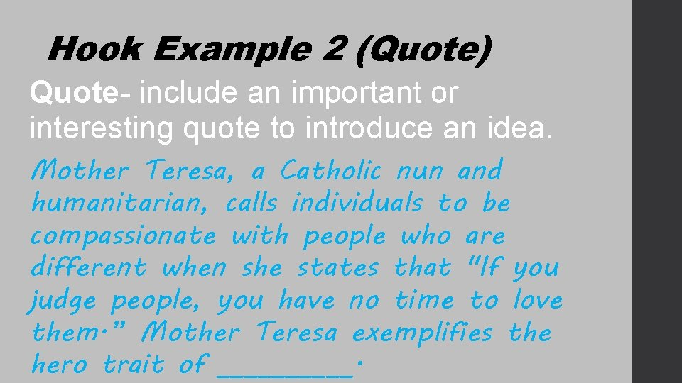 Hook Example 2 (Quote) Quote- include an important or interesting quote to introduce an