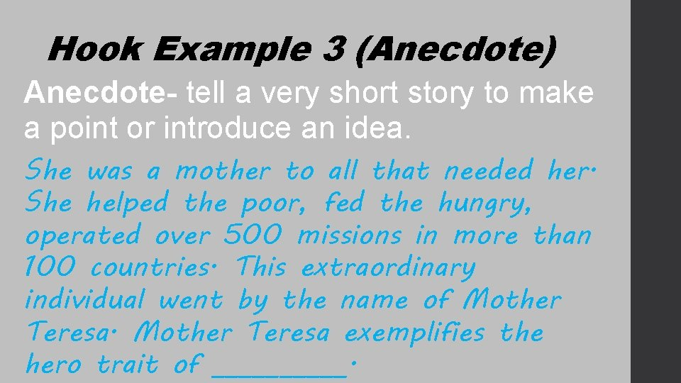 Hook Example 3 (Anecdote) Anecdote- tell a very short story to make a point