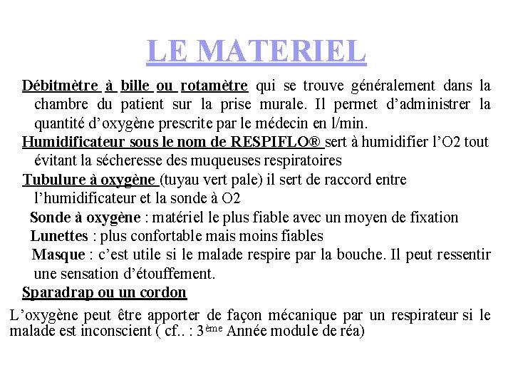 LE MATERIEL Débitmètre à bille ou rotamètre qui se trouve généralement dans la chambre