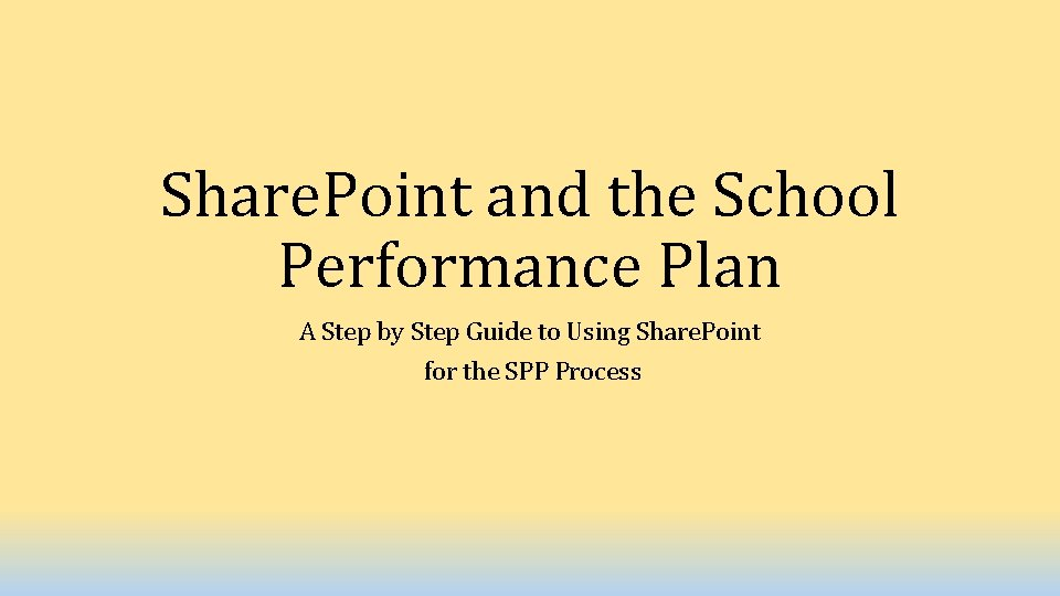 Share. Point and the School Performance Plan A Step by Step Guide to Using