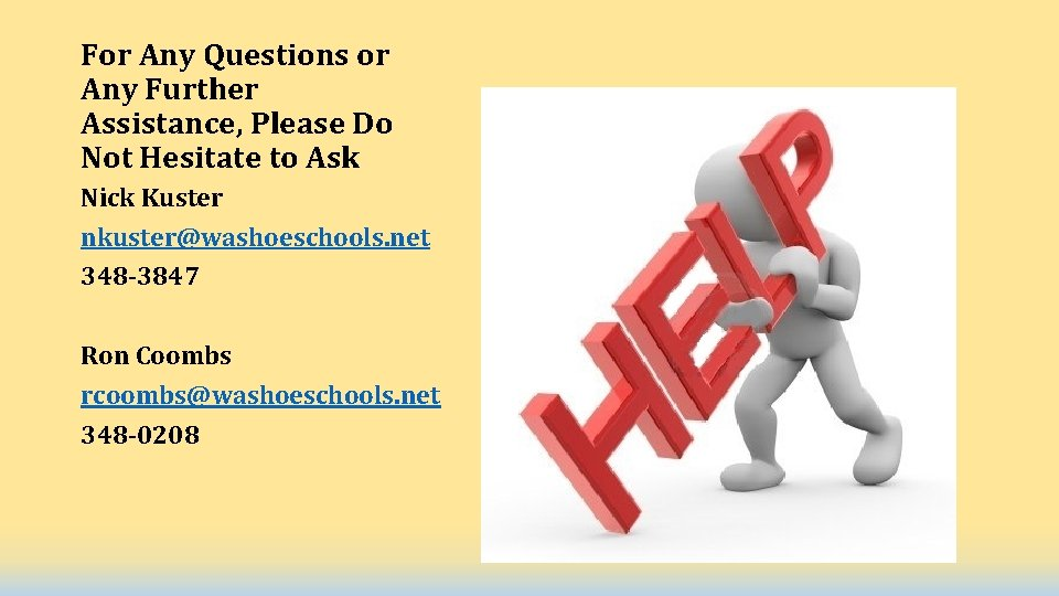 For Any Questions or Any Further Assistance, Please Do Not Hesitate to Ask Nick
