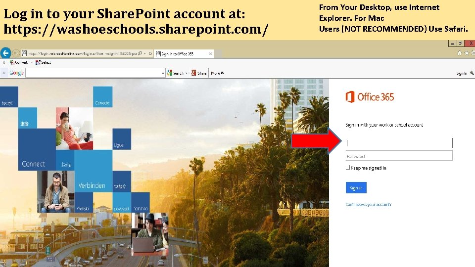 Log in to your Share. Point account at: https: //washoeschools. sharepoint. com/ From Your