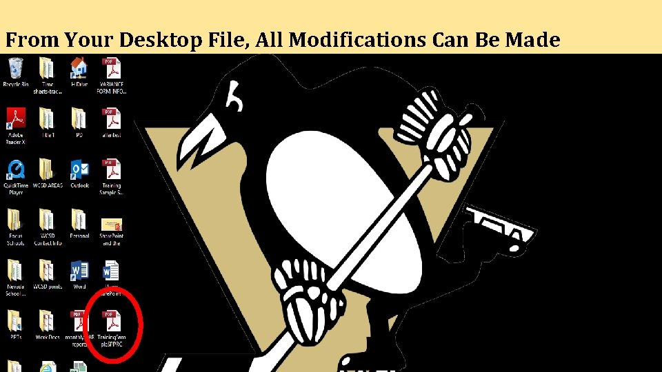 From Your Desktop File, All Modifications Can Be Made