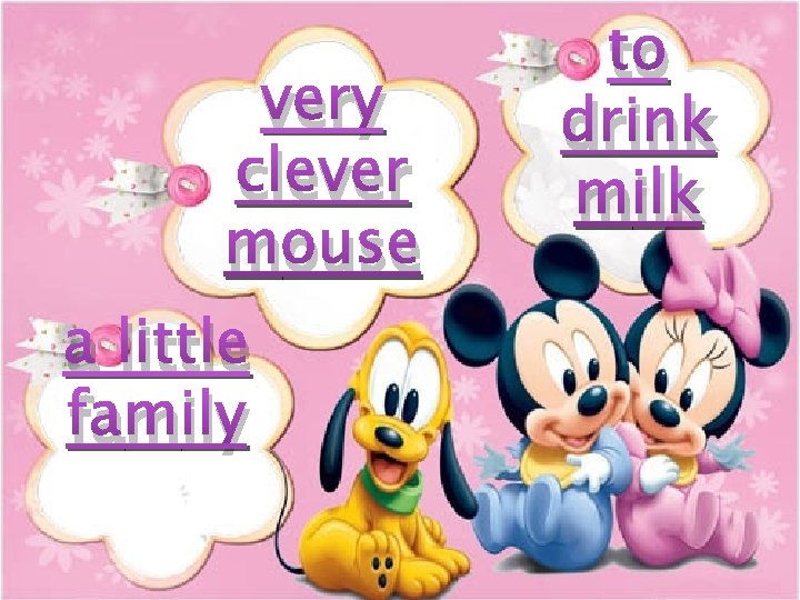 very clever mouse a little family to drink milk