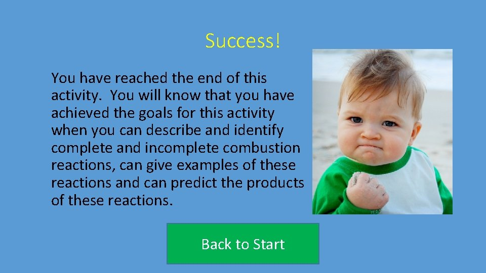 Success! You have reached the end of this activity. You will know that you