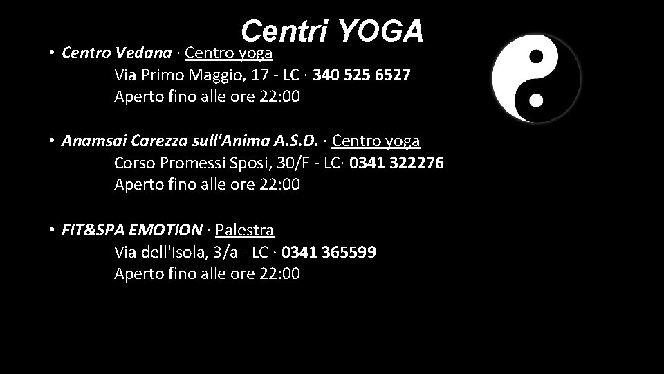 Centri YOGA • Centro Vedana · Centro yoga Via Primo Maggio, 17 - LC