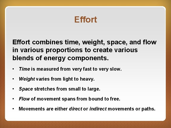 Effort combines time, weight, space, and flow in various proportions to create various blends