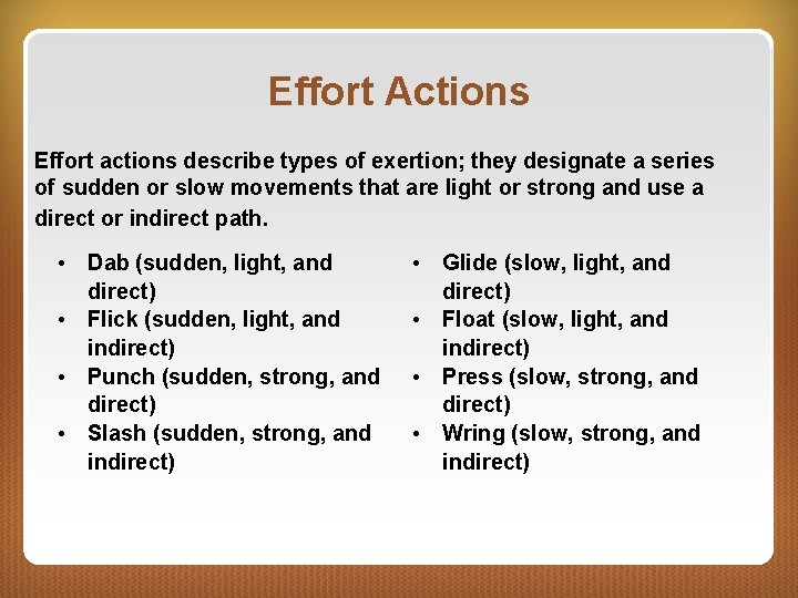 Effort Actions Effort actions describe types of exertion; they designate a series of sudden