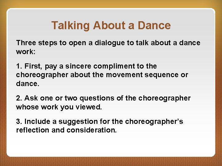 Talking About a Dance Three steps to open a dialogue to talk about a