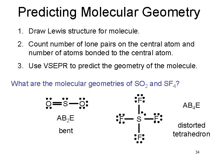 Predicting Molecular Geometry 1. Draw Lewis structure for molecule. 2. Count number of lone