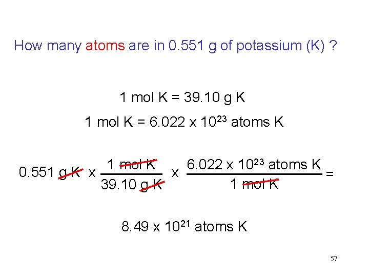 How many atoms are in 0. 551 g of potassium (K) ? 1 mol